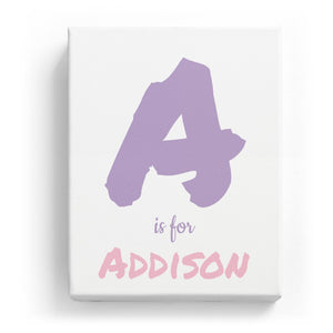 A is for Addison - Artistic