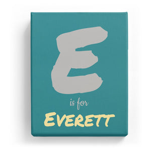 E is for Everett - Artistic