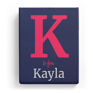 K is for Kayla - Classic
