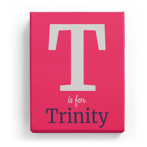 T is for Trinity - Classic