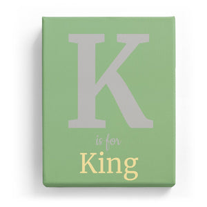K is for King - Classic