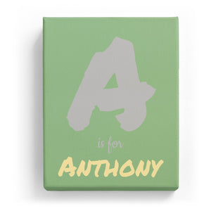 A is for Anthony - Artistic