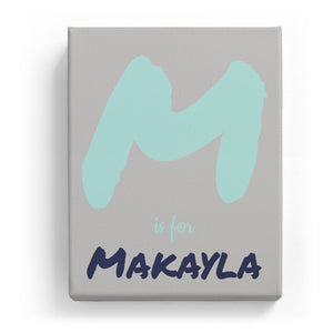 M is for Makayla - Artistic