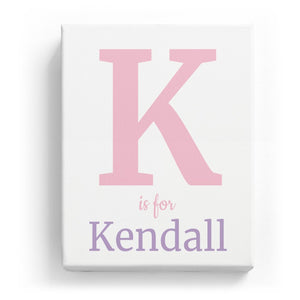 K is for Kendall - Classic