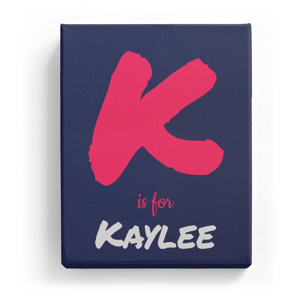 K is for Kaylee - Artistic