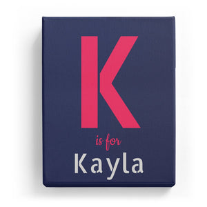K is for Kayla - Stylistic