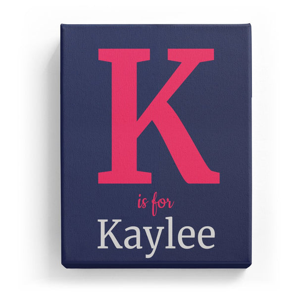 K is for Kaylee - Classic