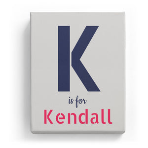 K is for Kendall - Stylistic