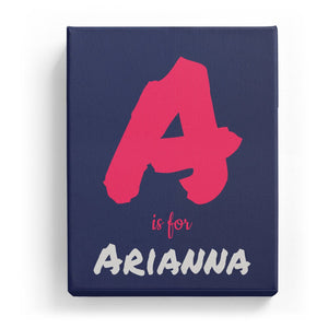 A is for Arianna - Artistic
