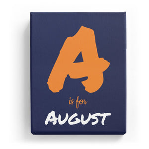 A is for August - Artistic