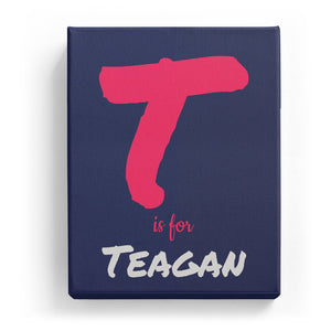 T is for Teagan - Artistic
