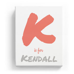K is for Kendall - Artistic
