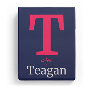 T is for Teagan - Classic