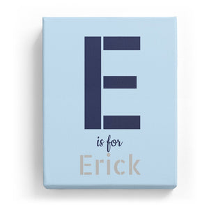 E is for Erick - Stylistic
