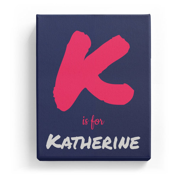 K is for Katherine - Artistic