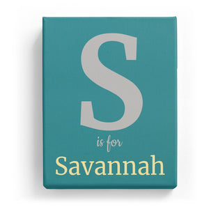 S is for Savannah - Classic
