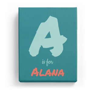 A is for Alana - Artistic