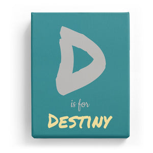 D is for Destiny - Artistic