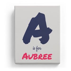 A is for Aubree - Artistic