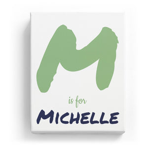 M is for Michelle - Artistic