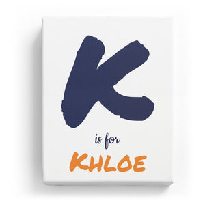 K is for Khloe - Artistic