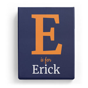 E is for Erick - Classic