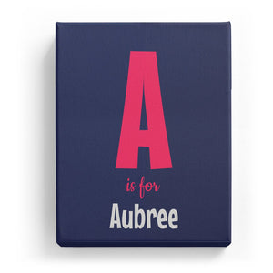 A is for Aubree - Cartoony
