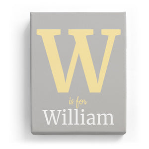 W is for William - Classic
