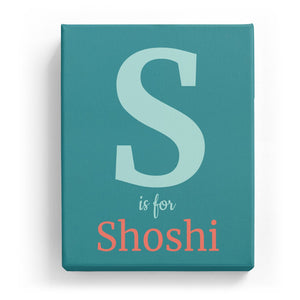S is for Shoshi - Classic