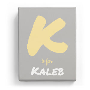 K is for Kaleb - Artistic