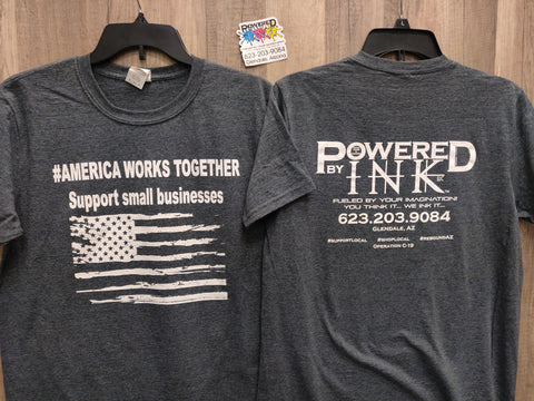 America Works Together - Help support our small business t-shirts