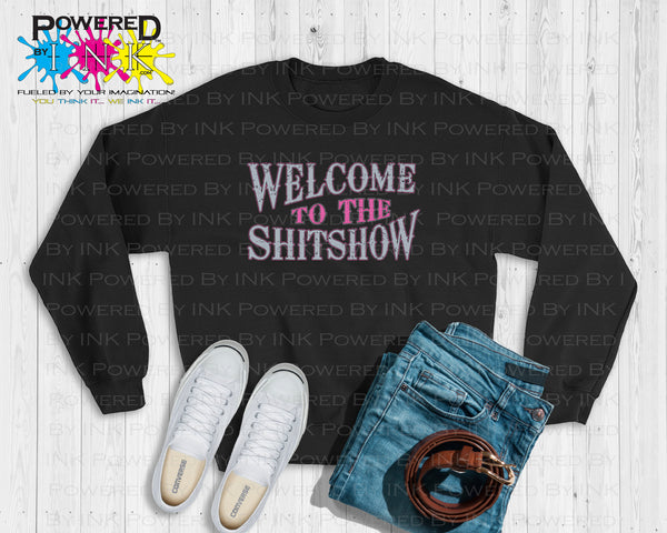 Welcome to the ShitShow ** Shit Show ** Adult Fun Sweatshirt. ** Fleece **