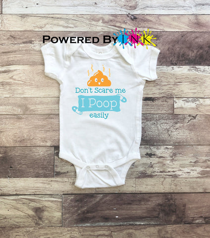 Don't Scare Me, I POOP easily ** One Piece Bodysuit ** baby shower gift ** Fun infant tee