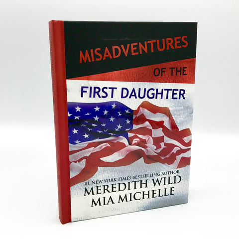 Misadventures of the First Daughter - Autographed