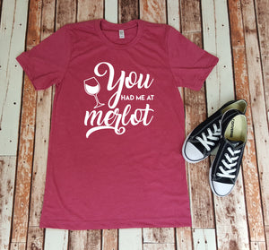 You Had Me At Merlot - Tshirt