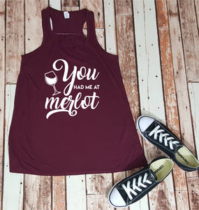 You Had Me At Merlot - Tank
