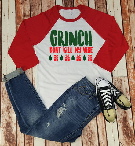 Grinch Don't Kill My Vibe - Baseball Tee