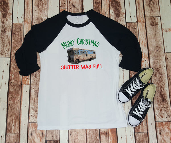 Merry Christmas Shitter Was Full- Baseball Tee