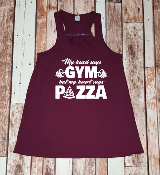 My Head Says Gym But My Heart Says Pizza