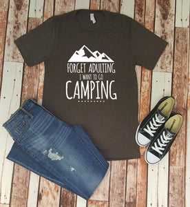 Forget Adulting I Want To Go Camping