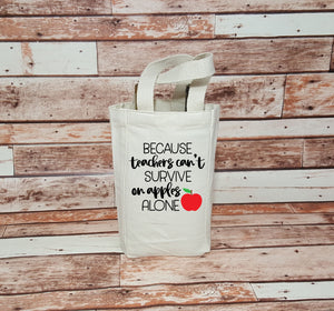Because Teachers Can't Survive on Apples Alone - Wine Bags