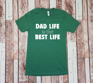 Dad Shirt Dad Life is the Best Life