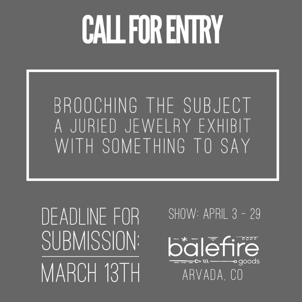 Call for Entry: Brooching the Subject
