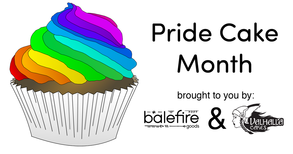 Pride Cake Month at Balefire Goods and Valhalla Cakes!