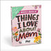Emily McDowell Fill in Journal Things I Love About Mom Mothers day gift