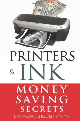 Printers and Ink: Money Saving Secrets Everyone Should Know