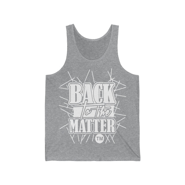 Back to the Matter Unisex Jersey Tank - The Poacher Online