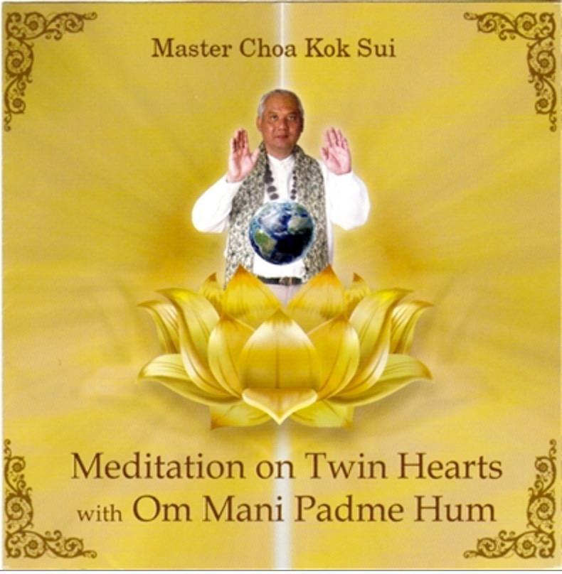 The Meditation on Twin Hearts with Om Mani Padme Hum by Master Choa Kok Sui