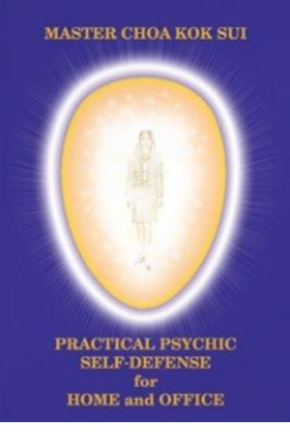 Practical Psychic Self Defense For Home and Office By Master Choa Kok Sui