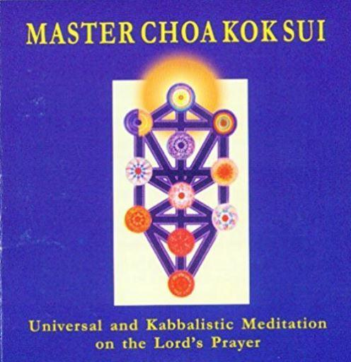 Universal and Kabbalalistic Meditation on the Lord's Prayer by Master Choa Kok Sui